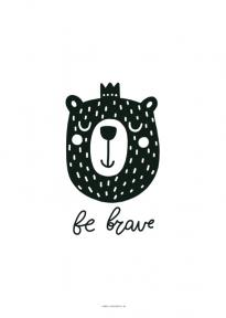 Poster Zwart Be Brave Bear